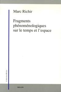 Marc Richir - Fragments phénoménologiques sur le temps et l'espace.