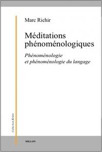 Marc Richir - Méditations phénoménologiques - Phénoménologie et phénoménologie du langage.