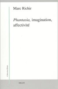Marc Richir - Phantasia, imagination, affectivité - Phénoménologie et anthropologie phénoménologique.