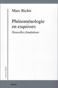 Marc Richir - PHENOMENOLOGIE EN ESQUISSES. - Nouvelles fondations.