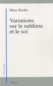 Marc Richir - Variations sur le sublime et le soi.