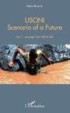 Marc Rigaudis - Usoni, Scenario of a Future Tome 1 : Passage from hell to hell.
