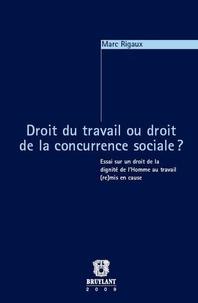 Ucareoutplacement.be Droit du travail ou droit de la concurrence sociale ? - Essai sur un droit de la dignité de l'Homme au travail (re)mis en cause Image