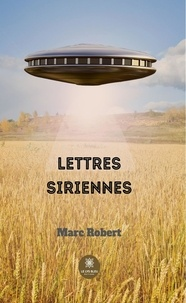 Marc Robert - Lettres siriennes.