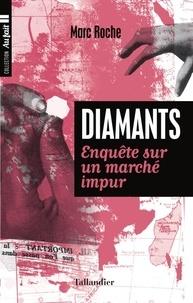 Marc Roche - Diamants - Enquête sur un marché impur.
