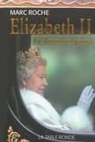 Marc Roche - Elisabeth II - La dernière reine.