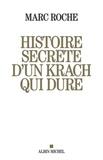 Marc Roche - Histoire secrète d'un krach qui dure.