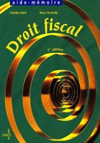 Marc Rochedy et Charles Aimé - Droit fiscal.