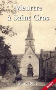 Marc Rode - Meurtre à Saint Cros.