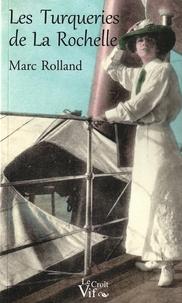 Marc Rolland - Les turqueries de La Rochelle.