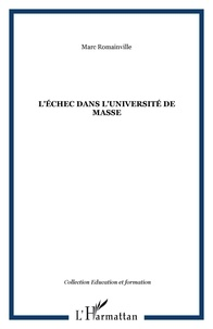Marc Romainville - L'echec dans l'université de masse.