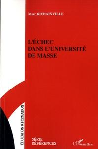 Marc Romainville - L'échec dans l'université de masse.