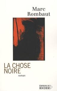Marc Rombaut - La chose noire.
