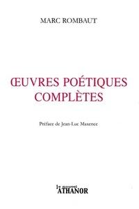 Marc Rombaut - Oeuvres poétique complètes.
