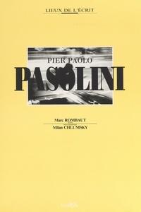 Marc Rombaut et Milan Chlumsky - Pier Paolo Pasolini.