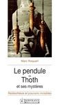 Marc Roquart - Le pendule de Thoth et ses mystères.