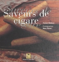 Marc Rosaz et Franck Medioni - Saveurs de cigares.