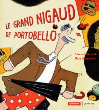 Marc Rosenthal et Samuel Marchak - Le grand nigaud de Portobello.