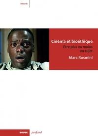 Marc Rosmini - Cinéma et bioéthique - Etre plus ou moins un sujet.