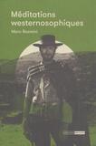 Marc Rosmini - Méditations westernosophiques.