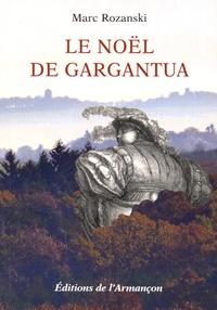 Marc Rozanski - Le Noël de Gargantua.