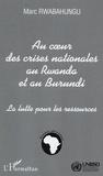Marc Rwabahungu - Au Coeur des Crises Nationales au Rwanda et au Burundi - La lutte pour les ressources.