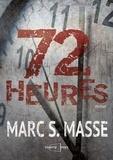 Marc S. Masse - 72 heures.