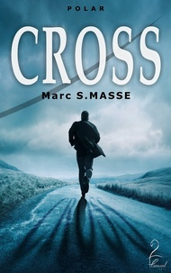 Marc S. Masse - Cross.