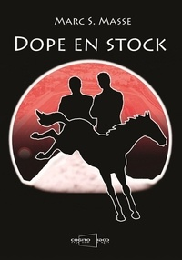 Marc S. Masse - Dope en stock.