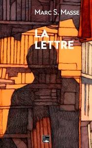 Marc S. Masse - La Lettre.