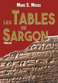 Marc S. Masse - Les tables de Sargon.