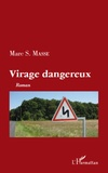 Marc S. Masse - Virage dangereux.