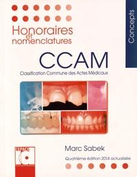 Marc Sabek - Honoraires et nomenclatures CCAM 2014 - Classification commune des actes médicaux.