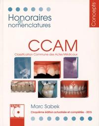 Marc Sabek - Honoraires et nomenclatures CCAM 2015 - Classification commune des actes médicaux.