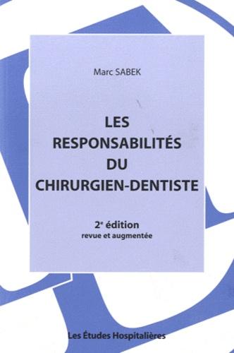 Marc Sabek - Les responsabilités du chirurgien-dentiste.