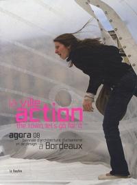 Marc Saboya - La ville, action - Agora 08 biennale d'architecture, d'urbanisme et de design à Bordeaux, édition bilingue français-anglais.