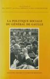 Marc Sadoun et Jean-François Sirinelli - La politique sociale du général de Gaulle.