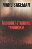 Marc Sageman - Misunderstanding Terrorism.