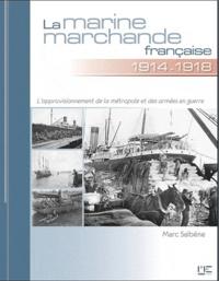 Marc Saibène - Marine marchande française de 1914 à 1918.