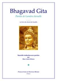Marc Saint Hilaire - Bhagavad Gita - Paroles de lumière éternelle.