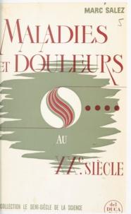 Marc Salez et Lucien Barnier - Maladies et douleurs au XXe siècle.