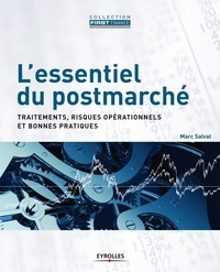 Marc Salvat - L'essentiel du postmarché - Traitements, risques opérationnels et bonnes pratiques.