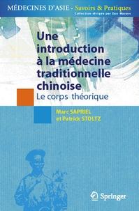 Marc Sapriel - Une introduction à la médecine traditionnelle chinoise : Le corps théorique.