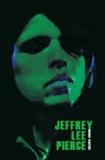 Marc Sastre - Jeffrey Lee Pierce - Aux sources du Gun Club.