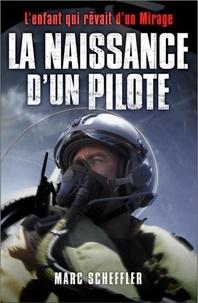 Marc Scheffler - La naissance d'un pilote.