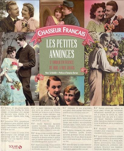 Le chasseur français : Les petites annonces. L'amour en France de 1885 à nos jours