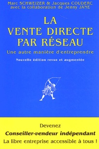 Marc Schweizer et Jacques Couderc - La vente directe par réseau - Une autre manière d'entreprendre.