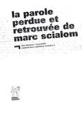 Marc Scialom et Saad Chakali - La parole perdue et retrouvée de Marc Scialom. 1 DVD