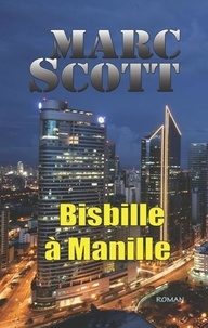 Marc Scott - Bisbille à Manille - Une aventure de Jack Delorme.