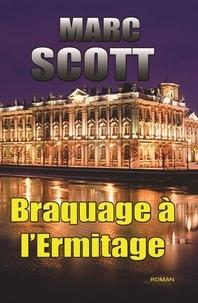 Marc Scott - Braquage à l'Ermitage - Une aventure de Jack Delorme.